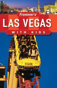Frommer?s® Las Vegas with Kids las vegas