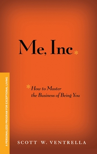 ME, INC. How to Master the Business of Being You addison wiggin endless money the moral hazards of socialism
