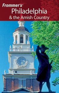Frommer?s® Philadelphia & the Amish Country frommer s® alaska 2002