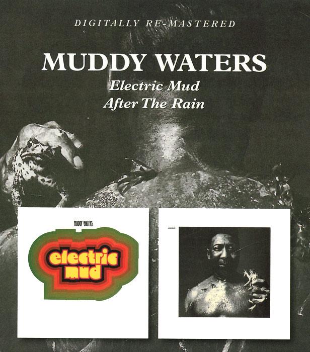 Мадди Уотерс,Фил Апчерч,Отис Спэнн Muddy Waters. Electric Mud / After The Rain muddy waters