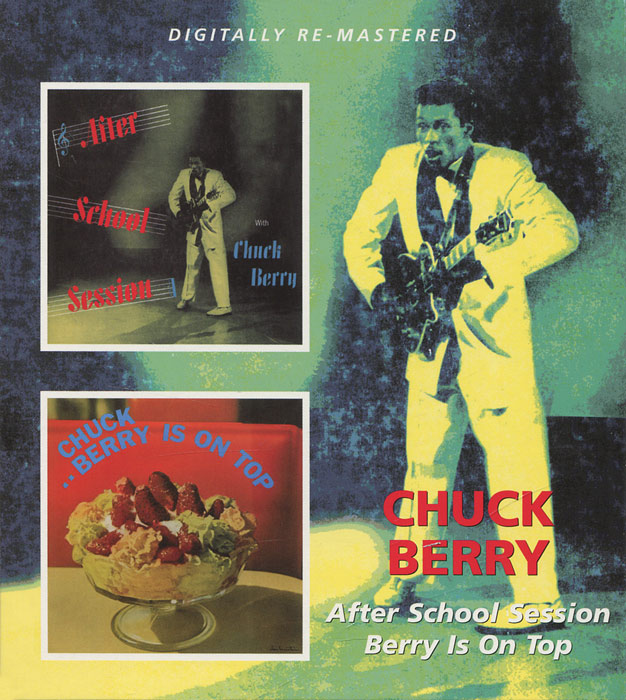 Chuck Berry. After School Session / Berry Is On Top