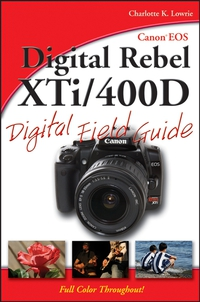 Canon® EOS Digital Rebel XTi/400D Digital Field Guide nikon® d200 digital field guide