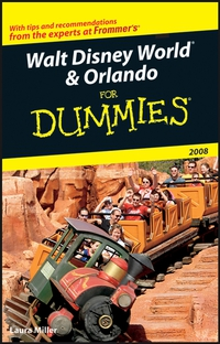 Walt Disney World® & Orlando For Dummies® 2008