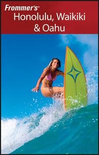 Frommer?s® Honolulu, Waikiki & Oahu frommer s® 2000 boston