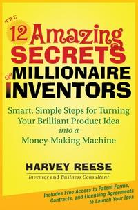 The 12 Amazing Secrets of Millionaire Inventors amy joyner the ebay millionaire titanium powerseller secrets for building a big online business