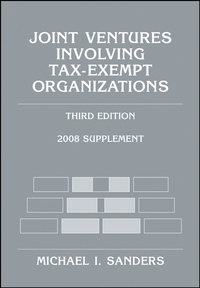 Joint Ventures Involving Tax–Exempt Organizations, 2008 Supplement the law of tax–exempt healthcare organizations