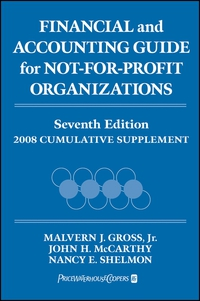 Financial and Accounting Guide for Not–for–Profit Organizations, 2008 Cumulative Supplement