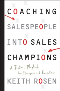 Coaching Salespeople into Sales Champions keith rosen coaching salespeople into sales champions