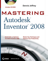 Mastering Autodesk Inventor 2008 (Includes CD–ROM) mastering photoshop layers