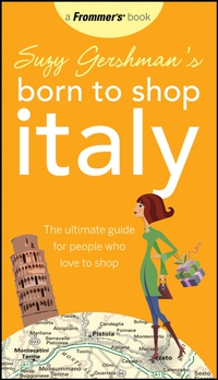 Suzy Gershman?s Born to Shop Italy  frommer s® born to shop paris