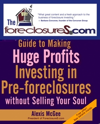 The Foreclosures.com Guide to Making Huge Profits Investing in Pre–Foreclosures Without Selling Your Soul reid hoffman angel investing the gust guide to making money and having fun investing in startups