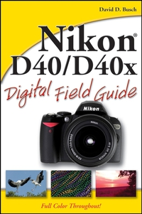 Nikon® D40/D40x Digital Field Guide nikon® d200 digital field guide