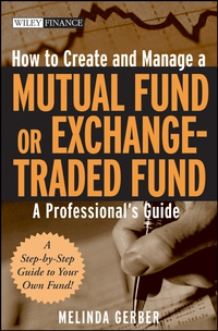How to Create and Manage a Mutual Fund or Exchange–Traded Fund our mutual friend