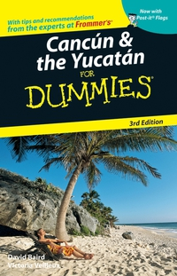 Cancun & the Yucatan For Dummies® the imactm for dummies®