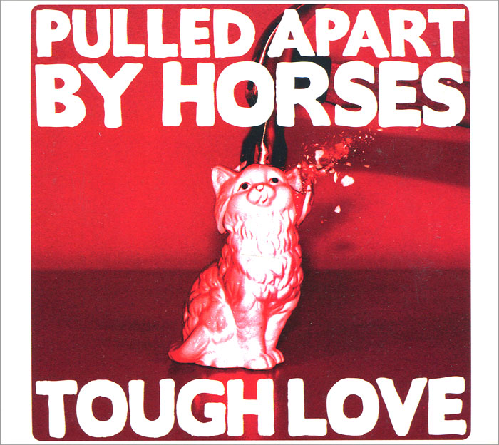 Pulled Apart By Horses. Tough Love (LP)