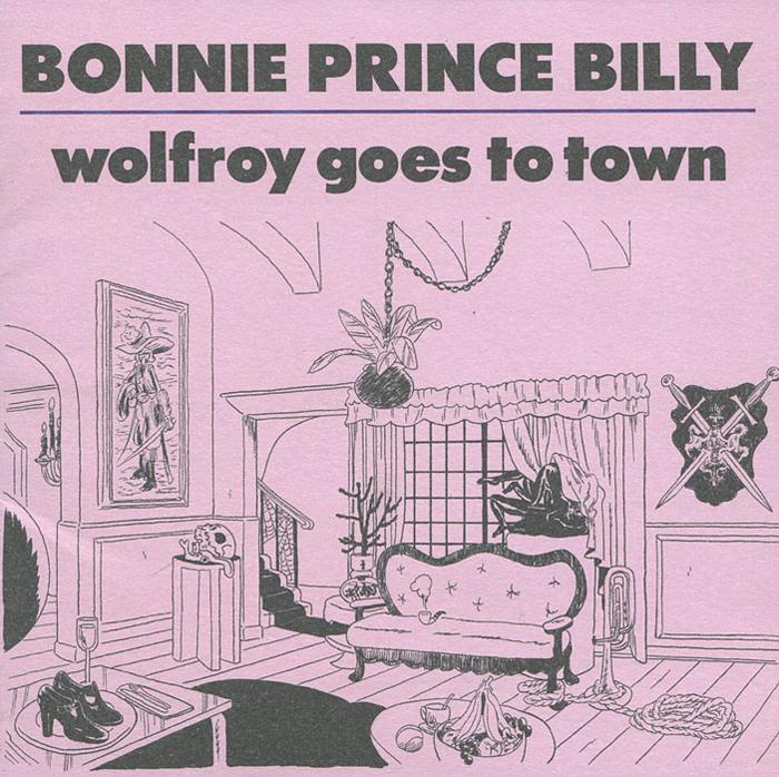 Уилл Олдхэм Bonnie Prince Billy. Wolfroy Goes To Town maisy goes to london