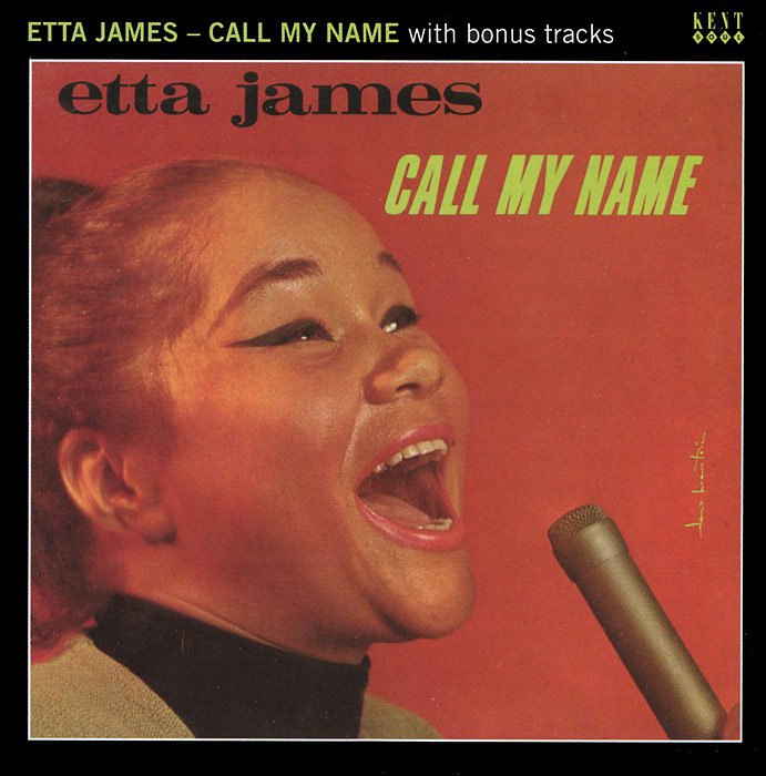 Etta James. Call My Name With Bonus Tracks