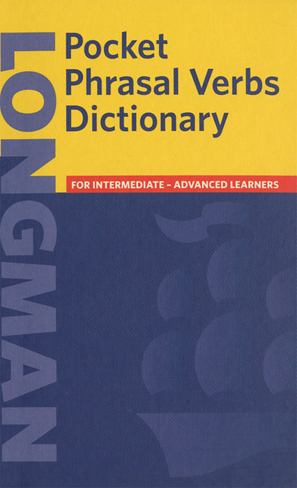 Longman Pocket Phrasal Verbs Dictionary: For Intermediate-Advanced Learners cobuild intermediate learner's dictionary
