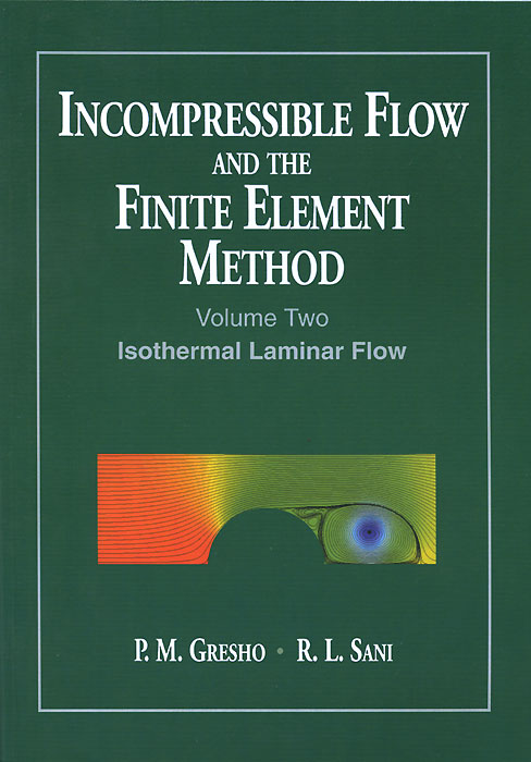 Incompressible Flow and the Finite Element Method: Volume 2: Isothermal Laminar Flow point systems migration policy and international students flow