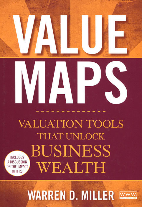 Value Maps: Valuation Tools That Unlock Business Wealth david luckham c event processing for business organizing the real time enterprise