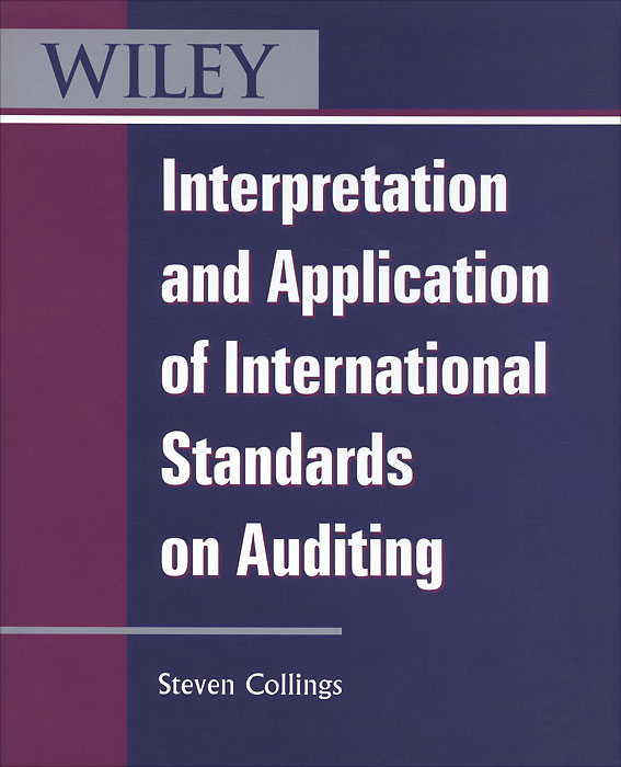 Interpretation and Application of International Standards on Auditing bruce feibel j complying with the global investment performance standards gips