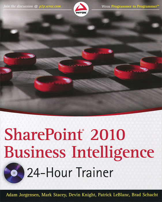 SharePoint 2010 Business Intelligence 24-Hour Trainer (+ DVD-ROM)