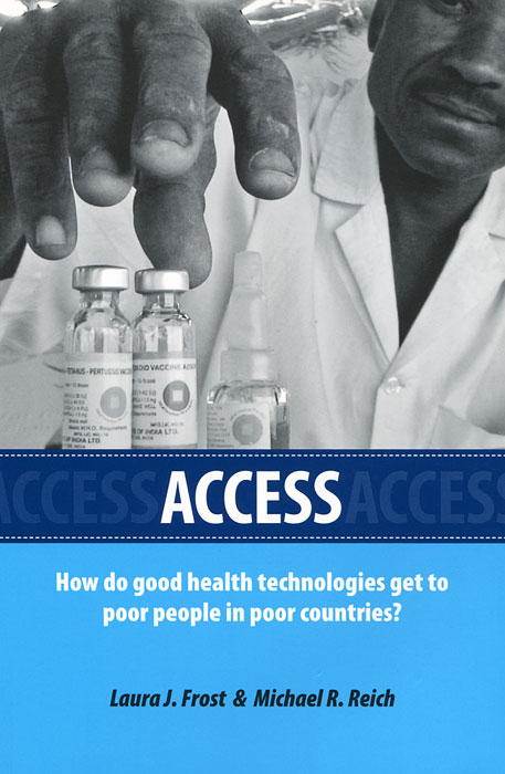 Access: How Do Good Health Technologies Get to Poor People in Poor Countries? m health in developing countries