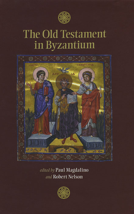 The Old Testament in Byzantium fedir androshchuk images of power byzantium and nordic coinage centure 995 1035