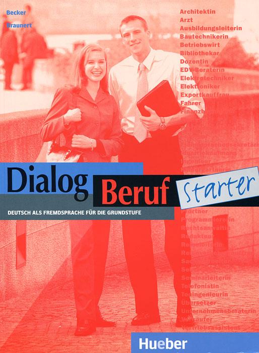цена на Dialog Beruf Starter - Level 10: Kursbuch