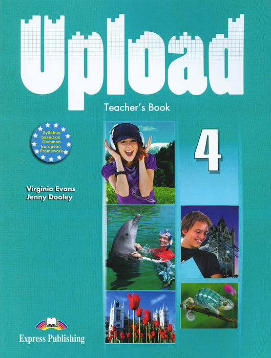 Virginia Evans, Jenny Dooley Upload 4: Teacher's Book american english file level 4 student book