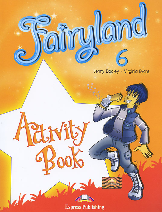 Jenny Dooley, Virginia Evans Fairyland 6: Activity Book virginia evans jenny dooley on screen b2 student s book