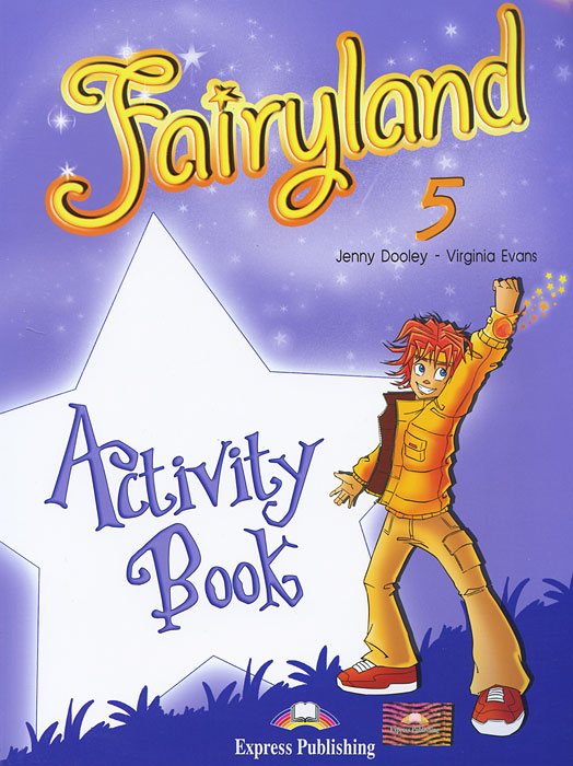 Virginia Evans, Jenny Dooley Fairyland 5: Activity Book virginia evans jenny dooley on screen b2 student s book