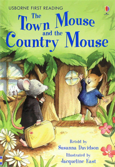 Town Mouse And The Country Mouse,The Country Mouse: Level 4 fine life for a country mouse