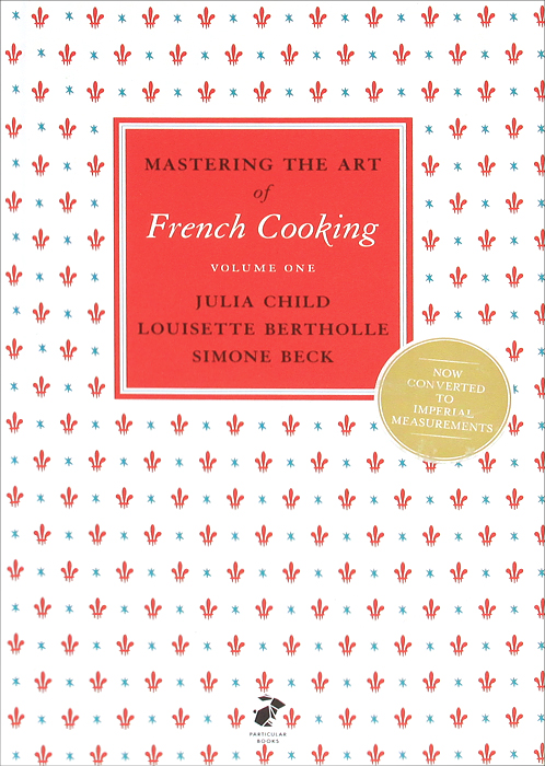 Mastering the Art of French Cooking: Volume 1 mastering english prepositions