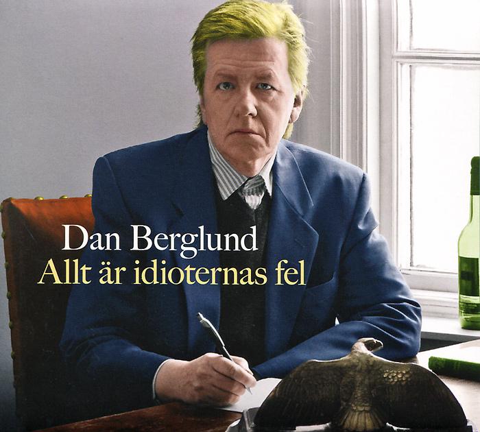 Zakazat.ru: Dan Berglund. Allt Ar Idioternas Fel