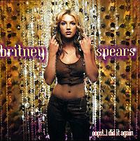 Бритни Спирс Britney Spears. Oops!... I Did It Again бритни спирс britney spears oops i did it again