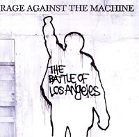 Rage Against The Machine Rage Against the Machine. The Battle of Los Angeles