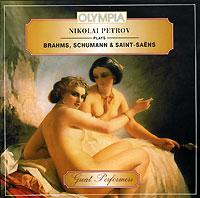 Николай Петров Nikolai Petrov. Plays Brahms, Schumann & Saint-Saens evgeny kissin plays schubert brahms bach liszt gluck