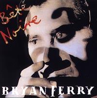 Брайан Ферри Bryan Ferry. Bete Noire брайан ферри bryan ferry as time goes by