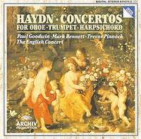 The English Concert Orchestra,Марк Беннетт,Пол Гудвин,Тревор Пиннок Trevor Pinnock / Mark Bennett / Paul Goodwin. Haydn: Trumpet Concerto. Oboe Concerto. Piano Concerto mozart haydn and early beethoven – 1781–1802