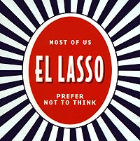 El Lasso. Most Of Us Prefer Not To Think