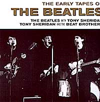 The Beatles The Beatles with Tony Sheridan / Tony Sheridan and the Beat Brothers. The Early Tapes Of