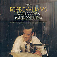 Робби Уильямс Robbie Williams. Swing When You`re Winning ginger you re barmy
