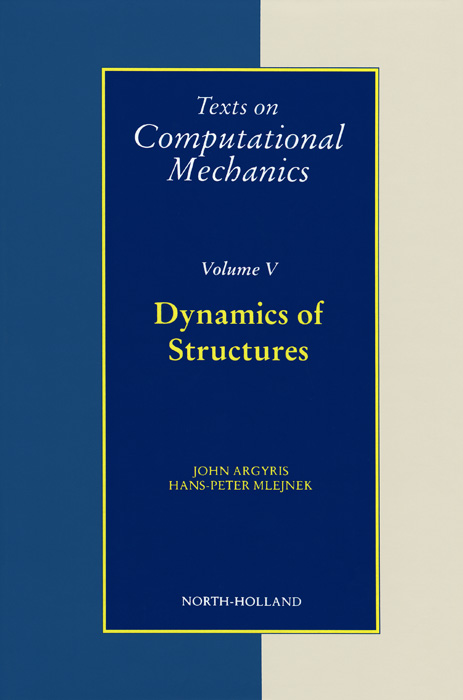 Texts on Computational Mechanics: Volume 5: Dynamics of Structures diy female to female dupont breadboard jumper wires black multi color 40 pcs 10cm