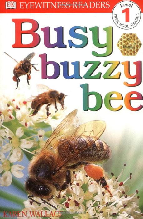 DK Readers: Busy, Buzzy Bee (Level 1: Beginning to Read) dk readers l3 helen keller
