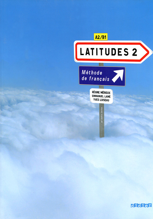 Latitudes 2 (+ CD-ROM) a vrai dire 2 methode de francais a2 b1 комплект из 2 книг cd cd rom