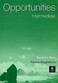 Patricia Mugglestone Opportunities Intermediate: Teacher's Book cunningham s new cutting edge intermediate students book cd rom with video mini dictionary