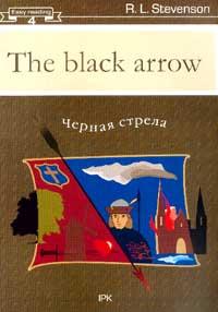 The Black Arrow (Черная стрела): Книга для чтения на английском языке (адапт.пер., обраб. Дьяконовой Н.Я.). Серия: Easy reading