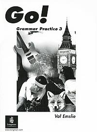 Go! Grammar Practice 3