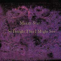 Mazzy Star Mazzy Star. So Tonight That I Might See shat 15 700 01 sdm luce
